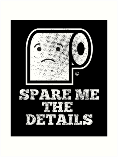 Bathroom Humor Shirt Funny Spare Me The Details Tee Shirts Art