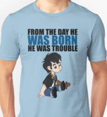 From The Day He Was Born.. He was trouble. T-Shirt