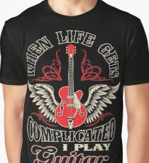 When Life Gets Complicated I Play Guitar Graphic T-Shirt