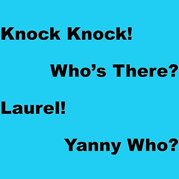Laurel? Yanny? Who Knows? - Dark Text by lyricalshirts