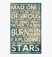 The Mad Ones Photographic Print