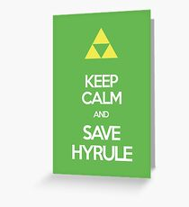 Keep Calm And Save HYRULE Greeting Card