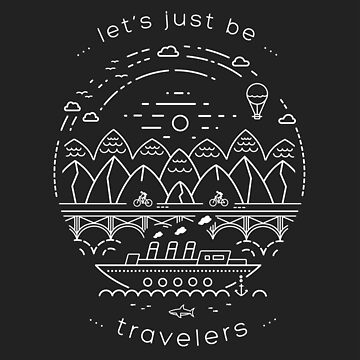 Let's just be travelers by claudiasantos82