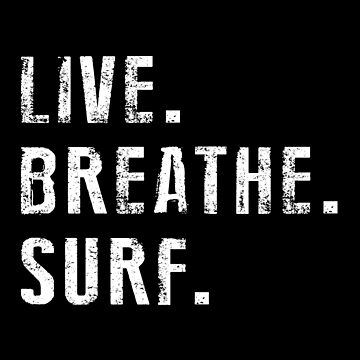 Live, Breathe, Surf - Summer- Surfing by SmartStyle