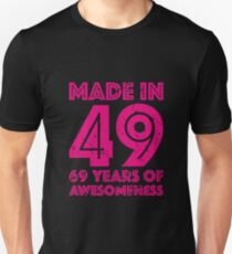 69th Birthday Gift Adult Age 69 Year Old Women Womens Unisex T Shirt