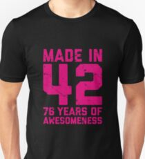 76th Birthday Gift Adult Age 76 Year Old Women Womens Unisex T Shirt