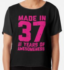 81st Birthday Gift Adult Age 81 Year Old Women Womens Chiffon Top