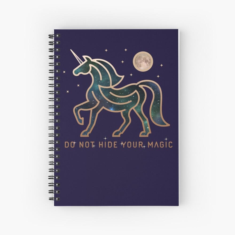 No ocultes tu magia - Unicornio galáctico Cuaderno de espiral
