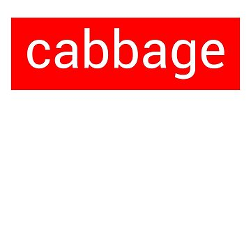 Cabbage Not Savage by Tinkery