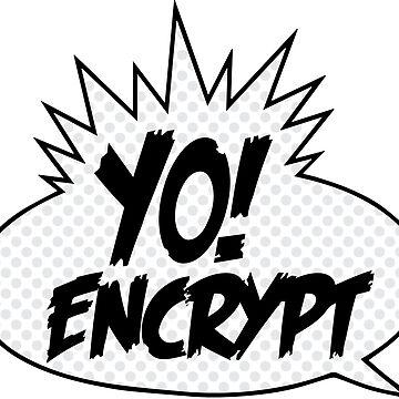 YO! ENCRYPT by gutterist