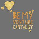 Be My Venture Capitalist Metallic by Stephanie Perry