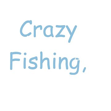 I'm crazy about fishing... by passionart2018