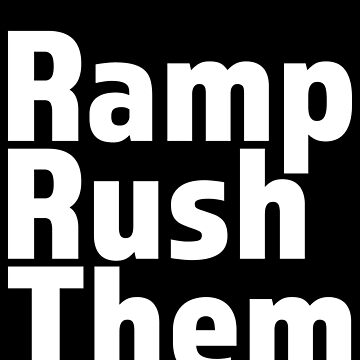 Ramp Rush Them Battle Royale Gaming Birthday Gamer Gift T Shirt by Corauction