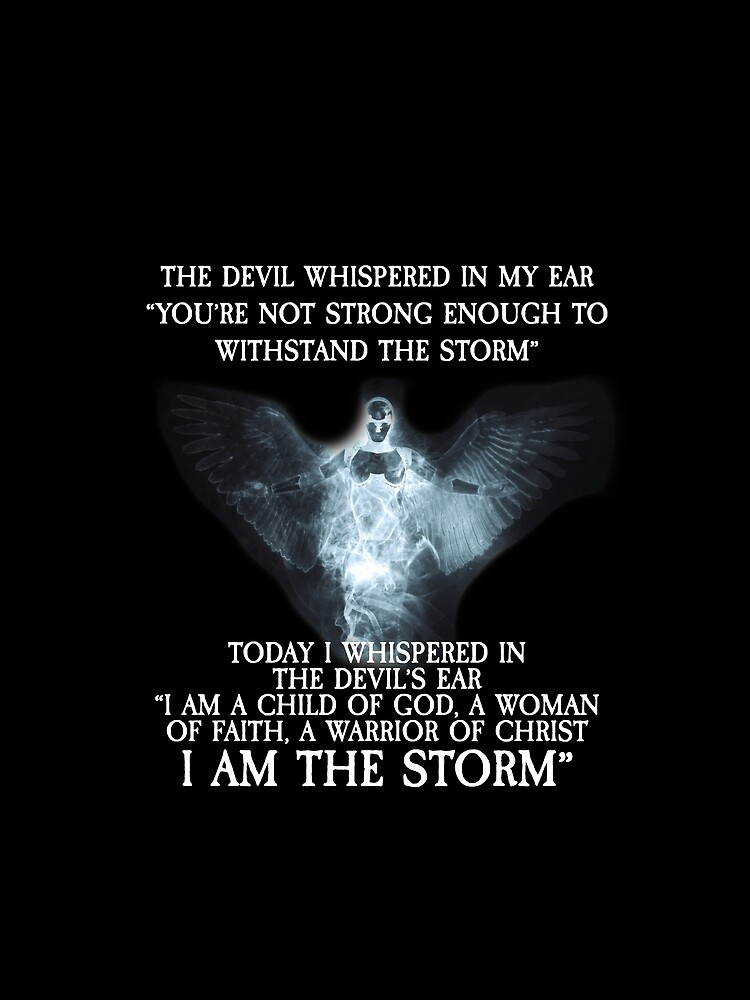 a9da213ec I Am The Storm I Am A Child Of God A Woman Of Faith