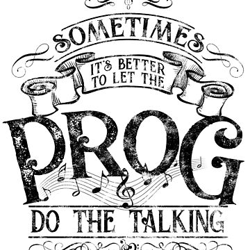 Let the PROG do the talking | Black Ink by ProfThropp