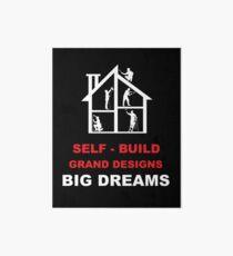 Self Build Grand Designs - Grand Designs Shirt - Grand Designs t shirt - Build A Dream Shirt - DIY Shirt - Build a Dream Shirt Art Board