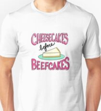 Cheesecakes Before Beefcakes | Typography Unisex T-Shirt