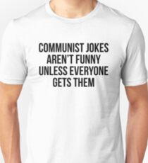 915bad687 Communist jokes aren't funny unless everyone gets them Slim Fit T-Shirt