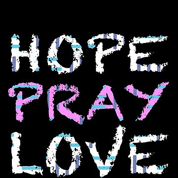 Hope Pray Love Motivational Religious Faith Design by spitzys