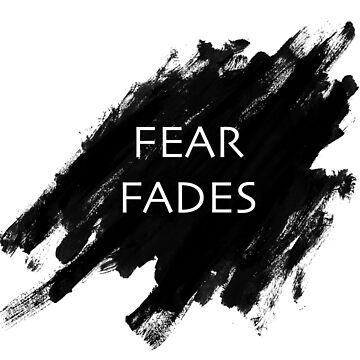 FEAR FADES by DinksiStyle