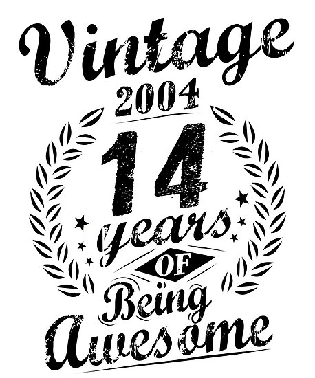 vintage 2004 14 years of being awesome 14th birthday posters by 14 Birthday Cake vintage 2004 14 years of being awesome 14th birthday by specialtygifts