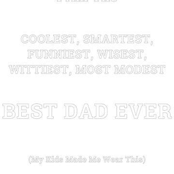 Best Dad Ever Fathers Day Present From Kids by Malaclypse235