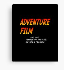 ADVENTURE FILM! and the TEMPLE OF THE LOST RAIDERS CRUSADE Canvas Print