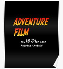 ADVENTURE FILM! and the TEMPLE OF THE LOST RAIDERS CRUSADE Poster