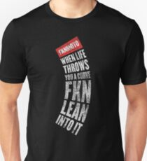 When life throws you a curve fkn lean into it Unisex T-Shirt