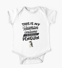This Is My Human Costume I'm Really A Penguin Funny One Piece - Short Sleeve