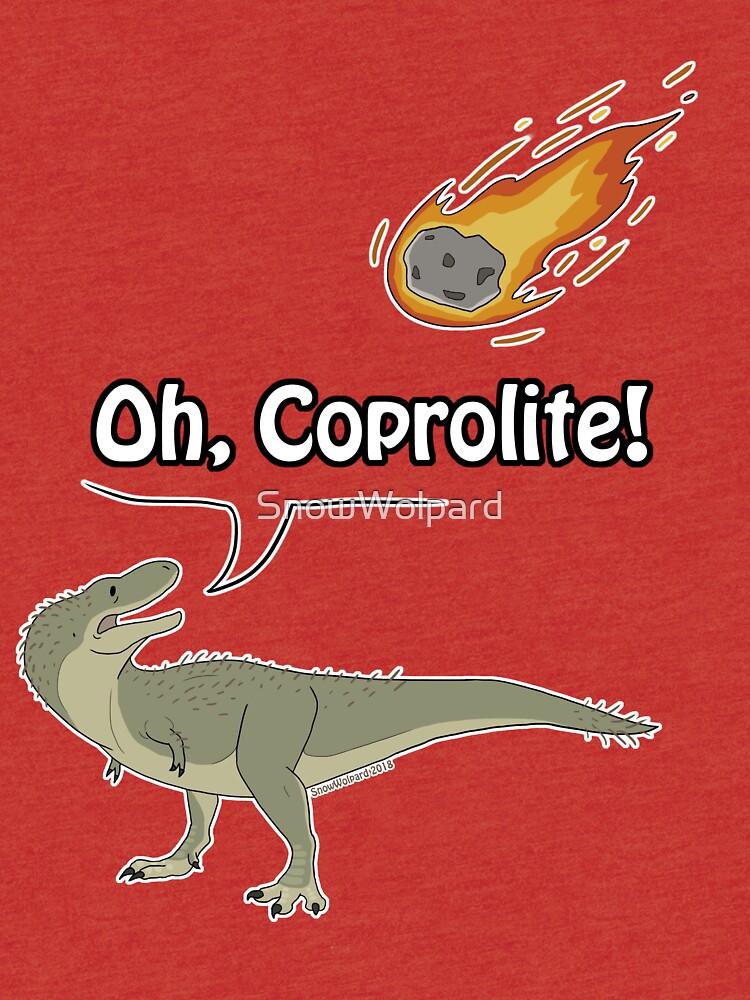 Oh, Coprolite! von SnowWolpard