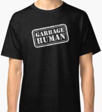 GARBAGE HUMAN Classic T-Shirt