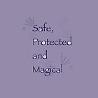 Safe, Protected And Magical by MHirose