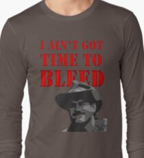 I Ain't Got Time to Bleed T-Shirt