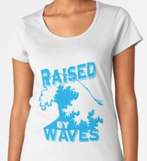 Raised by Waves Women's Premium T-Shirt