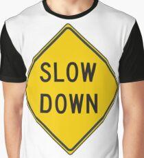 Slow down #SlowDown #RoadWarningSign #WarningSign #Slow #Down Graphic T-Shirt