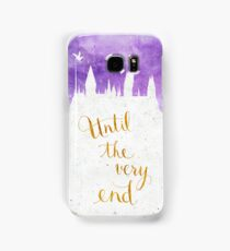 Until the very end Samsung Galaxy Case/Skin