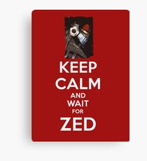 Keep Calm and wait for ZED Canvas Print