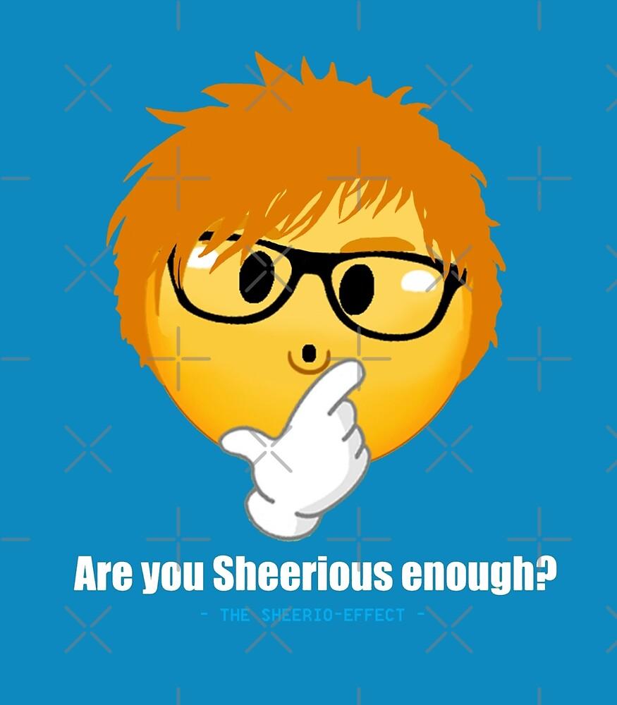 Sheerio-Effect Sheerious Enough? 2.0 by SheerioEffect