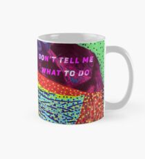 Don't Tell Me What To Do Classic Mug