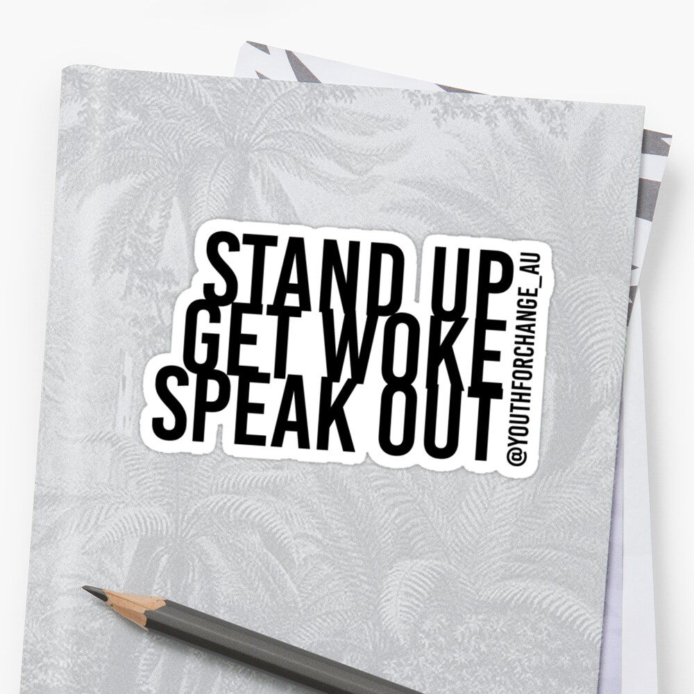 Stand Up, Get Woke, Speak Out by youthforchange