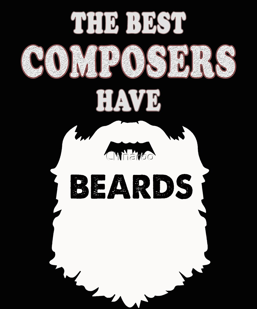 composer beards gift t-shirt, songs composing by Chinaroo