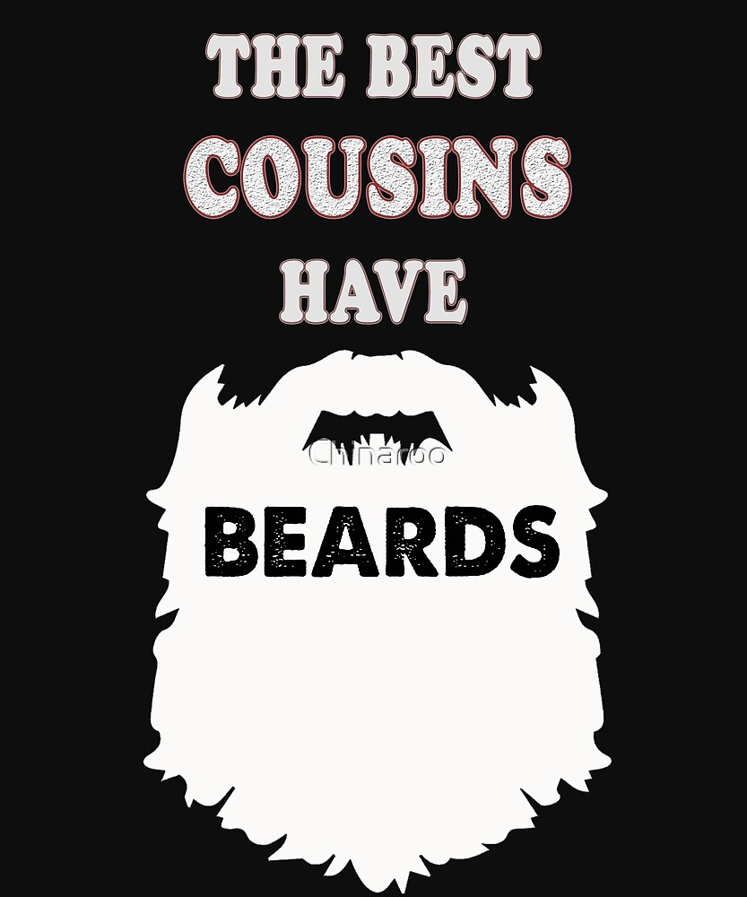 cousin beards gift t-shirt, family by Chinaroo