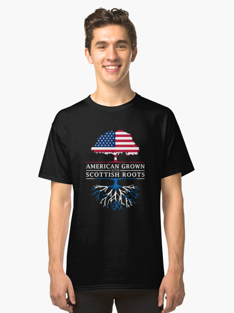 American Grown with Scottish Roots   Scotland Design Classic T-Shirt Front