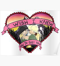 Wish I Knew How To Quit You Poster