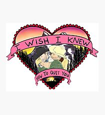 Wish I Knew How To Quit You Photographic Print