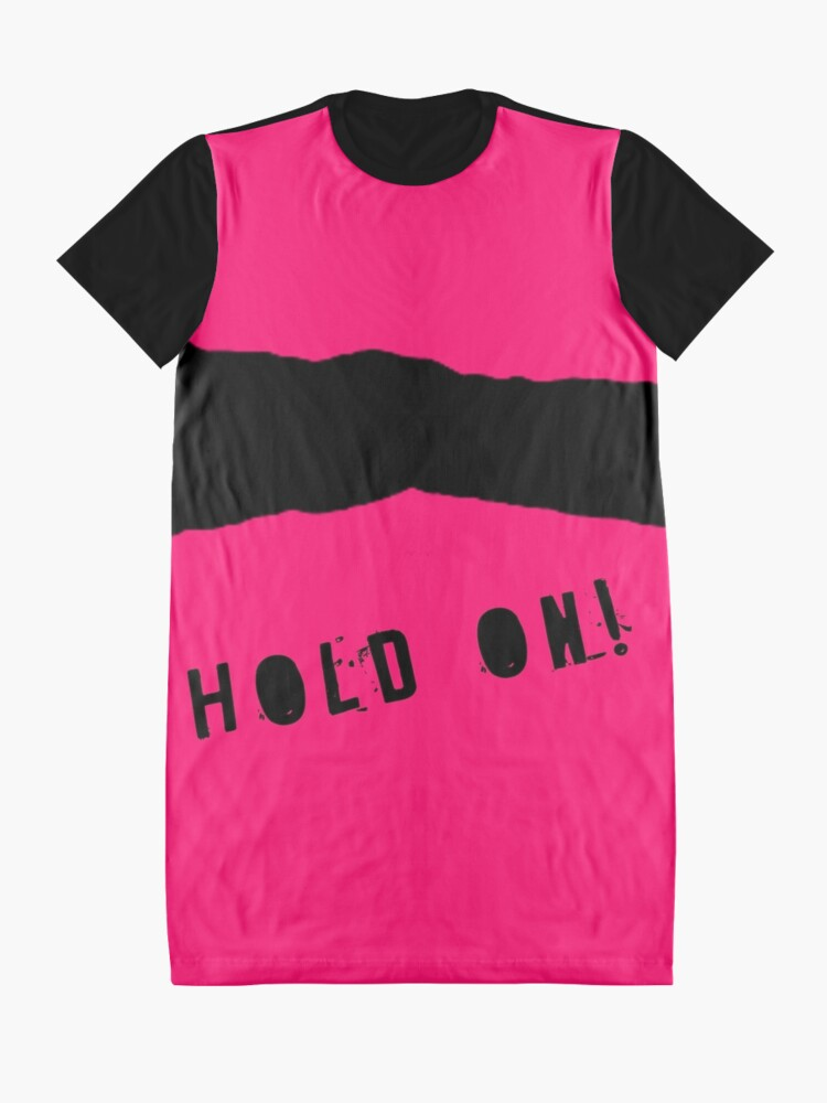 Alternate view of Hold on! Graphic T-Shirt Dress