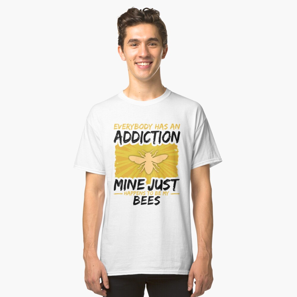 Bee Addiction Funny Farmer Animal Lover Classic T-Shirt Front