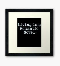 Living In A Romantic Novel Framed Print
