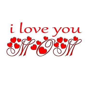 i love you mom by so2000